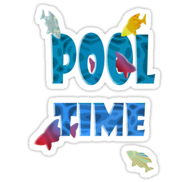 Be good or be good at it pool time for Pool time pools